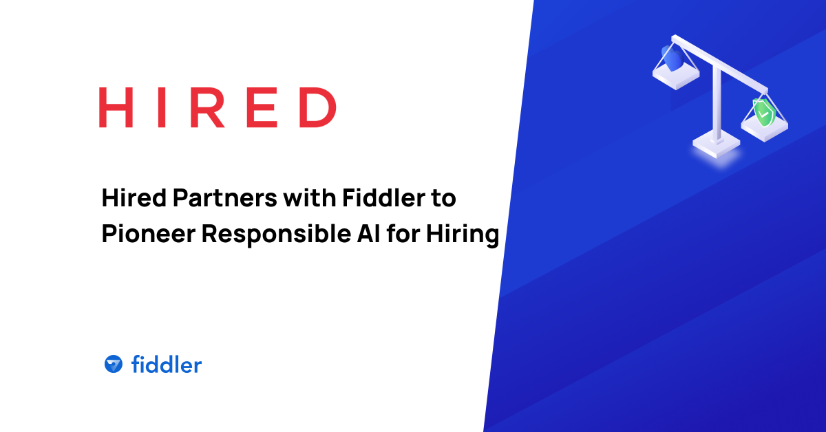 Hired Partners with Fiddler to Pioneer Responsible AI for Hiring